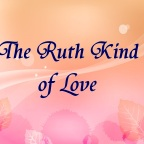 The Ruth Kind of Love